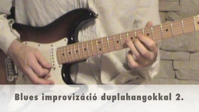 Blues improvizáció duplahangokkal 2.