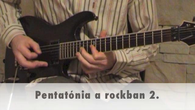Pentatónia a rockban 2.